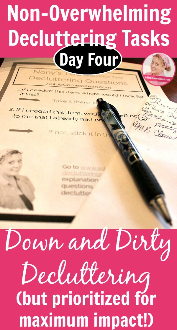 Day Four Non-Overwhelming Decluttering Tasks Down and Dirty Decluttering (but prioritized for maximum impact!) pin at ASlobComesClean.com