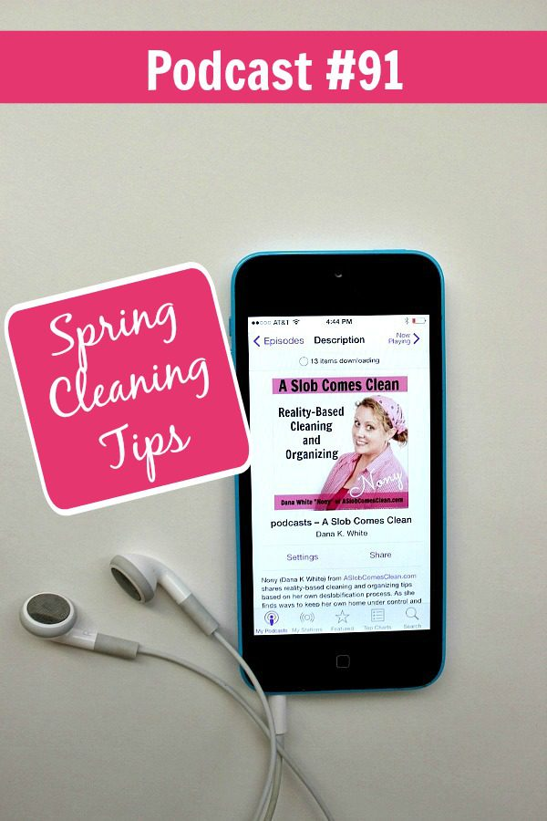 podcast 91 Spring Cleaning Tips pin at ASlobComesClean.com