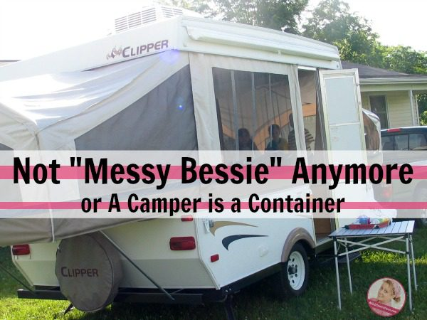 from-our-mailbox-not-messy-bessie-anymore-or-a-camper-is-a-container-at-aslobcomesclean-com