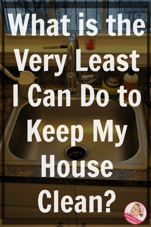 A list of bare minimum housework in a home that stays under control.