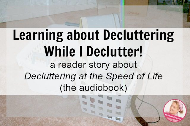 decluttering while i declutter listen to audio book at ASlobComesClean.com