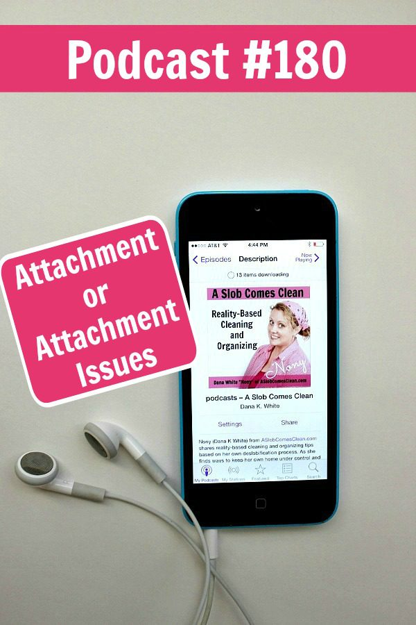 Podcast 180 Attachment or Attachment Issues at ASlobComesClean.com pin