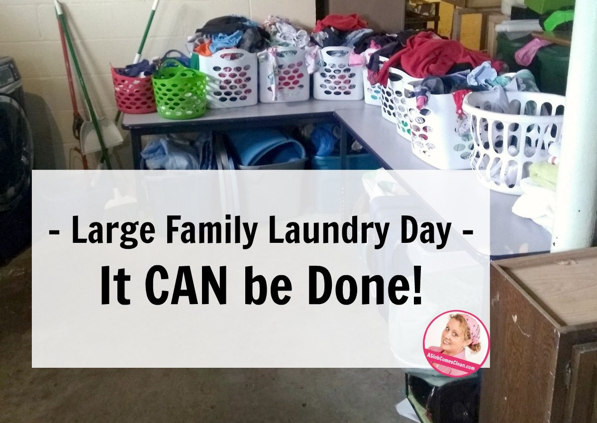 guest post large family laundry It CAN be Done at ASlobComesClean.com