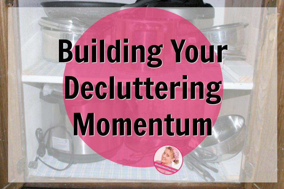 building your decluttering momentum at ASlobComesClean.com