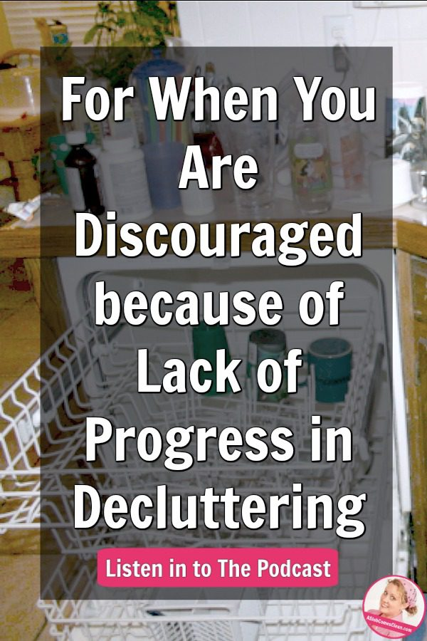 podcast-230-dealing-with-discouragement-lack-of-progress-decluttering-at-ASlobComesClean.com